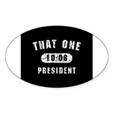 That One 10-08 President B Oval Decal