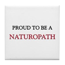 Proud to be a Naturopath Tile Coaster