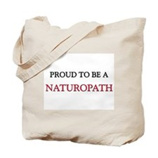 Proud to be a Naturopath Tote Bag