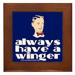 Always have a winger. Framed Tile