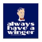Always have a winger. Tile Coaster