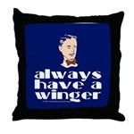 Always have a winger. Throw Pillow