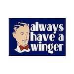 Always have a winger. Rectangle Magnet (10 pack)