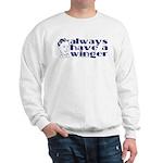Always have a winger. Sweatshirt