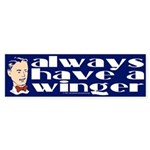 Always have a winger. Bumper Sticker