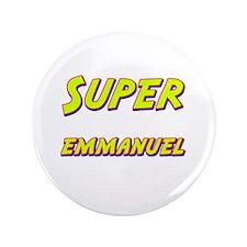 """Super emmanuel 3.5"""" Button"""