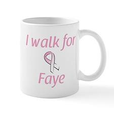 I walk for Faye Mug