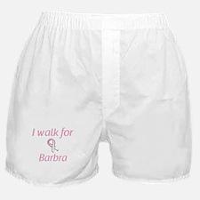 I walk for Barbra Boxer Shorts