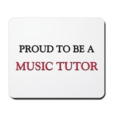 Proud to be a Music Tutor Mousepad
