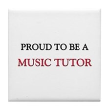 Proud to be a Music Tutor Tile Coaster