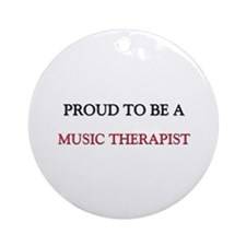 Proud to be a Music Therapist Ornament (Round)