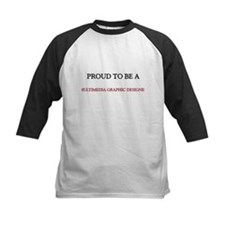 Proud to be a Multimedia Graphic Designer Tee