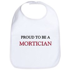 Proud to be a Mortician Bib