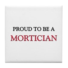 Proud to be a Mortician Tile Coaster