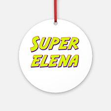 Super elena Ornament (Round)