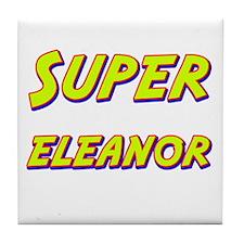 Super eleanor Tile Coaster