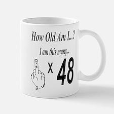 how old am I 48 Mugs