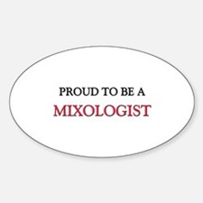 Proud to be a Mixologist Oval Decal