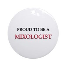 Proud to be a Mixologist Ornament (Round)