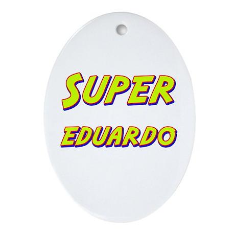 Super eduardo Oval Ornament
