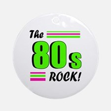 'The 80s Rock!' Ornament (Round)