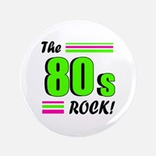 """'The 80s Rock!' 3.5"""" Button"""