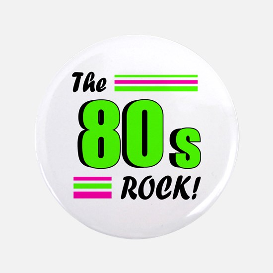 "'The 80s Rock!' 3.5"" Button"