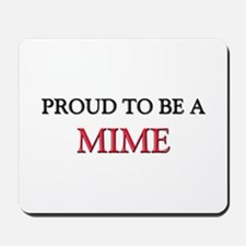 Proud to be a Mime Mousepad