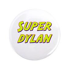 "Super dylan 3.5"" Button"