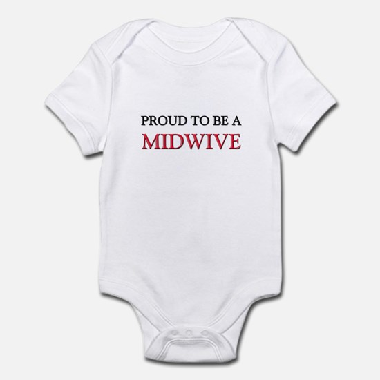 Proud to be a Midwive Infant Bodysuit