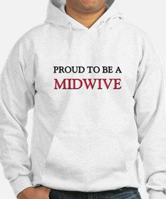 Proud to be a Midwive Hoodie