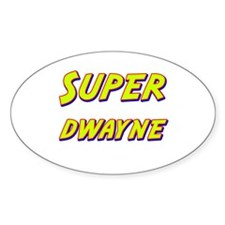 Super dwayne Oval Decal