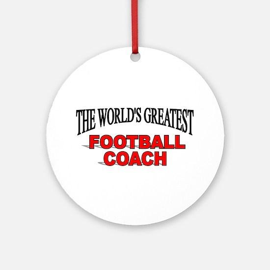 """The World's Greatest Football Coach"" Ornament (Ro"
