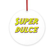 Super dulce Ornament (Round)