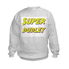 Super dudley Sweatshirt