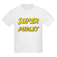Super dudley T-Shirt