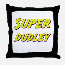 Super dudley Throw Pillow
