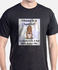 """""""Obama Is A Squirrel"""" T-Shirt"""