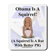 """""""Obama Is A Squirrel"""" Mousepad"""