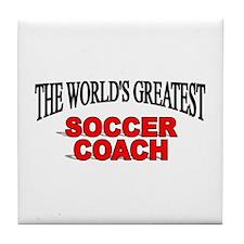 """The World's Greatest Soccer Coach"" Tile Coaster"