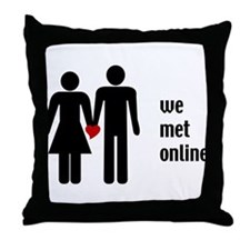 we met online Throw Pillow