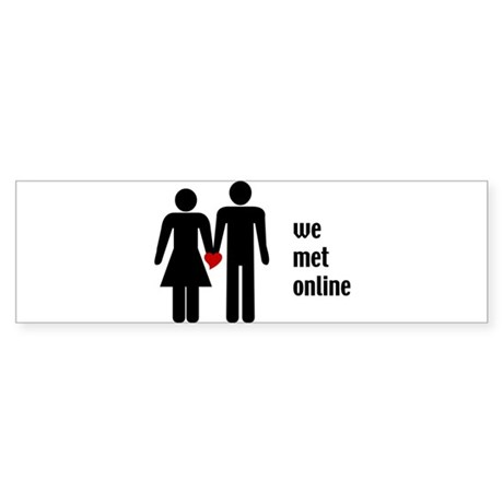 we met online Bumper Sticker