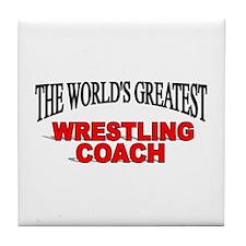 """The World's Greatest Wrestling Coach"" Tile Coaste"