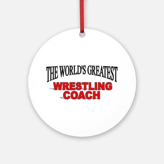 """The World's Greatest Wrestling Coach"" Ornament (R"
