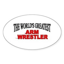 """"""" The World's Greatest Arm Wrestler"""" Decal"""