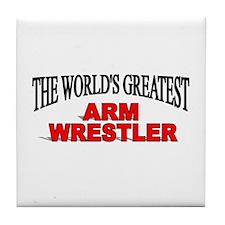 """ The World's Greatest Arm Wrestler"" Tile Coaster"
