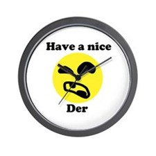 Have a nice Der - Wall Clock