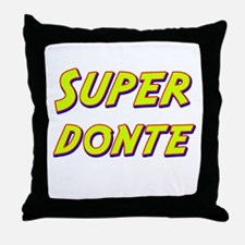 Super donte Throw Pillow