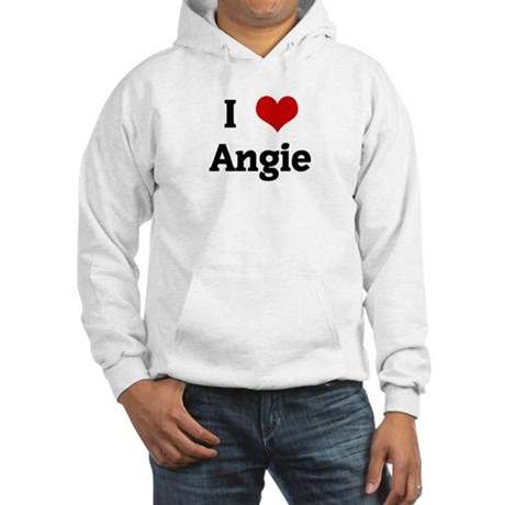 I Love Angie Hooded Sweatshirt