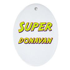 Super donavan Oval Ornament